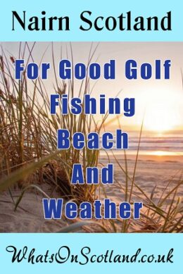 nairn scotland for good golf, fishing, beach and weather